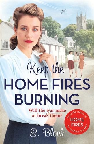 Keep the Home Fires Burning: A heart-warming wartime saga (Paperback)