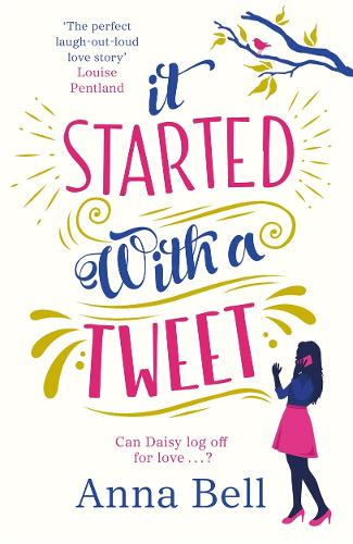 It Started With A Tweet: 'The perfect laugh-out-loud love story' Louise Pentland (Paperback)
