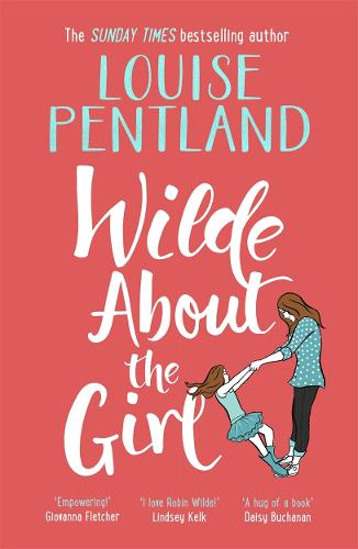 Wilde About The Girl: `Hilariously funny with depth and emotion, delightful' Heat (Paperback)