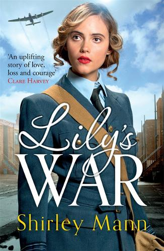 Lily's War: An uplifting WWII saga of women on the home front (Paperback)