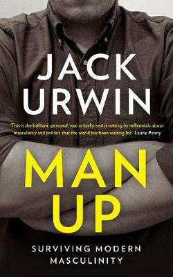 Man Up: Surviving Modern Masculinity (Paperback)