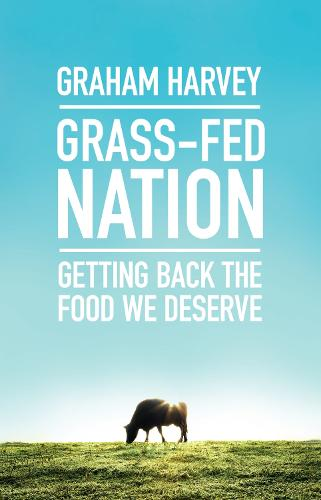 Grass-Fed Nation: Getting Back the Food We Deserve (Paperback)