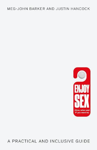 Enjoy Sex (How, when and if you want to): A Practical and Inclusive Guide (Paperback)