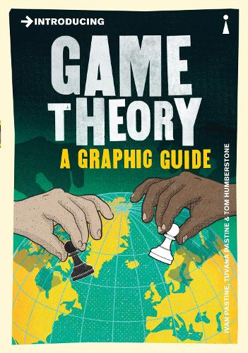 Introducing Game Theory: A Graphic Guide - Introducing... (Paperback)