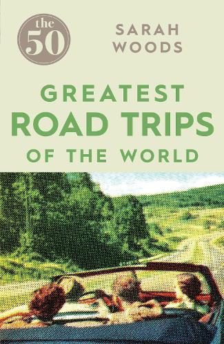 The 50 Greatest Road Trips - The 50 (Paperback)