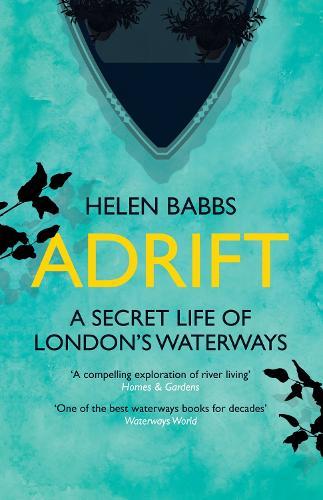 Adrift A Secret Life Of Londons Waterways Paperback
