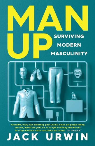 Man Up: Surviving Modern Masculinity (Paperback)