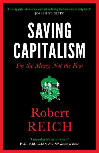 Saving Capitalism: For The Many, Not The Few (Paperback)