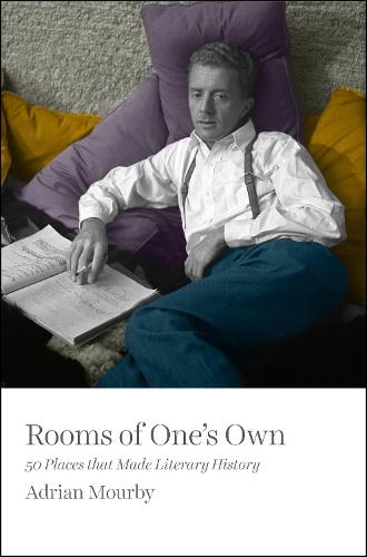 Rooms of One's Own: 50 Places That Made Literary History (Hardback)