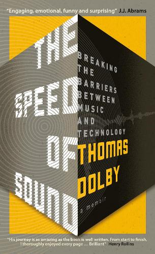 The Speed of Sound: Breaking the Barriers between Music and Technology: A Memoir (Paperback)