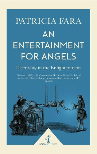 An Entertainment for Angels (Icon Science): Electricity in the Enlightenment - Icon Science (Paperback)