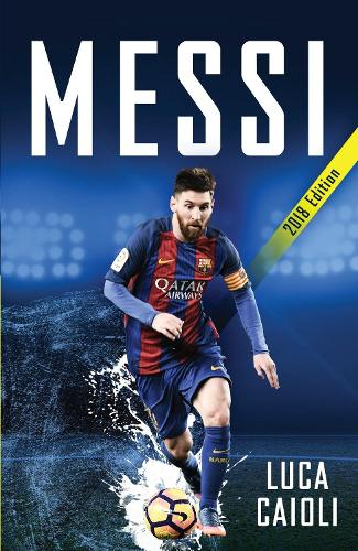 Messi - 2018 Updated Edition: More Than a Superstar (Paperback)