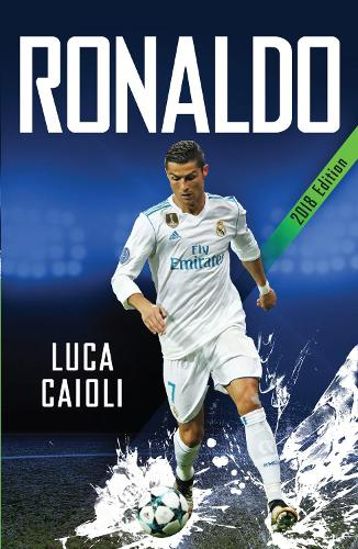 Ronaldo - 2018 Updated Edition: The Obsession For Perfection - Luca Caioli (Paperback)