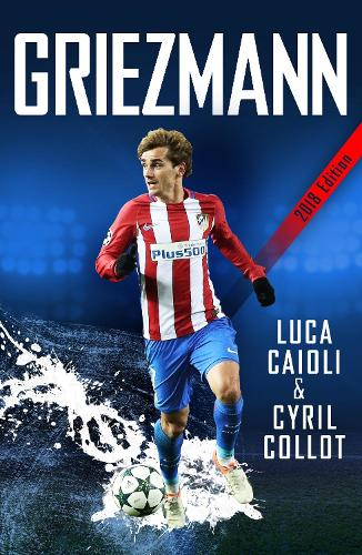 Griezmann: The Making of France's Mini Maestro (Paperback)