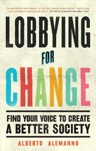 Lobbying for Change: Find Your Voice to Create a Better Society (Paperback)