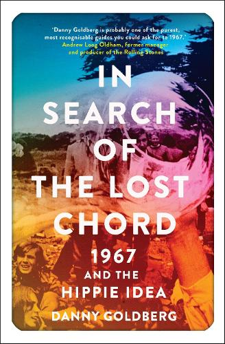In Search of the Lost Chord: 1967 and the Hippie Idea (Paperback)