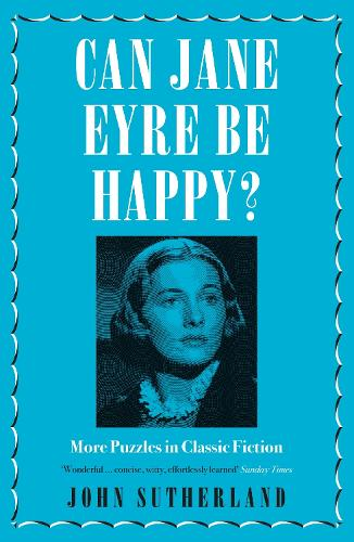 Cover Can Jane Eyre Be Happy?: More Puzzles in Classic Fiction