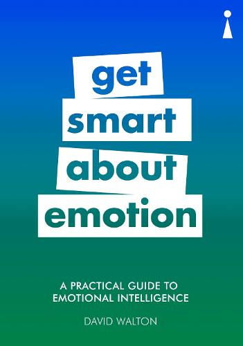 A Practical Guide to Emotional Intelligence: Get Smart about Emotion - Practical Guide Series (Paperback)