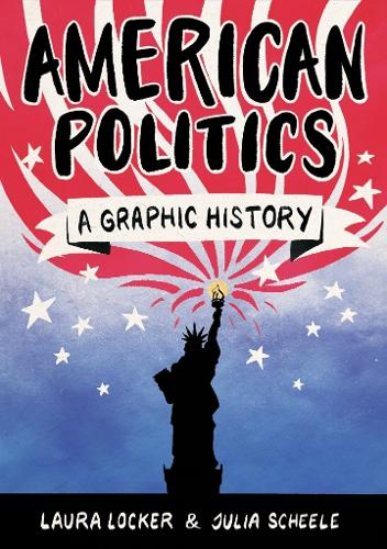 American Politics: A Graphic History - Introducing... (Paperback)