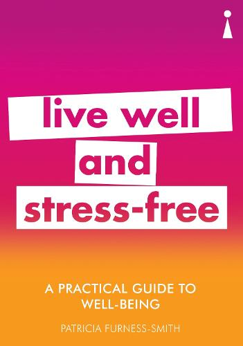 A Practical Guide to Well-being: Live Well & Stress-Free - Practical Guide Series (Paperback)