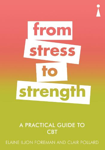 A Practical Guide to CBT: From Stress to Strength - Practical Guide Series (Paperback)