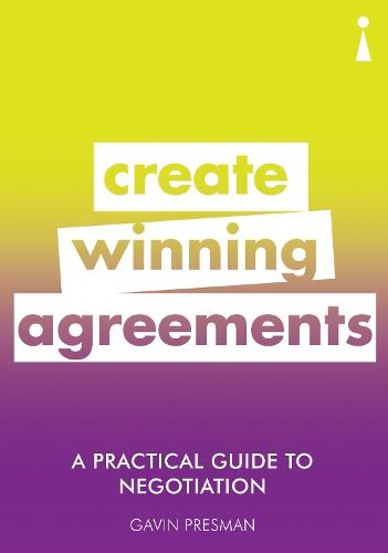 A Practical Guide to Negotiation: Create Winning Agreements - Practical Guide Series (Paperback)