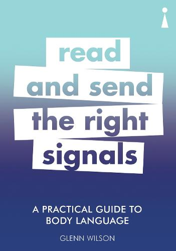 A Practical Guide to Body Language: Read & Send the Right Signals - Practical Guide Series (Paperback)
