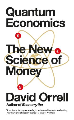 Quantum Economics: The New Science of Money (Paperback)