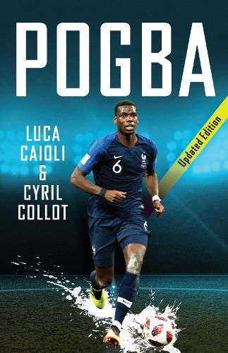 Pogba: Updated Edition - Luca Caioli (Paperback)