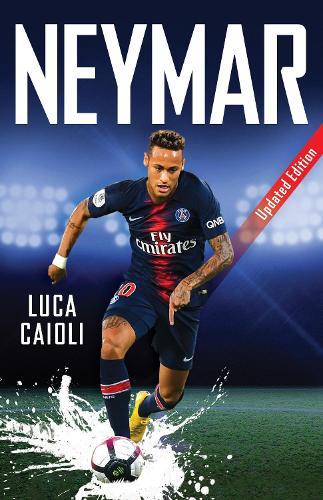Neymar: Updated Edition - Luca Caioli (Paperback)