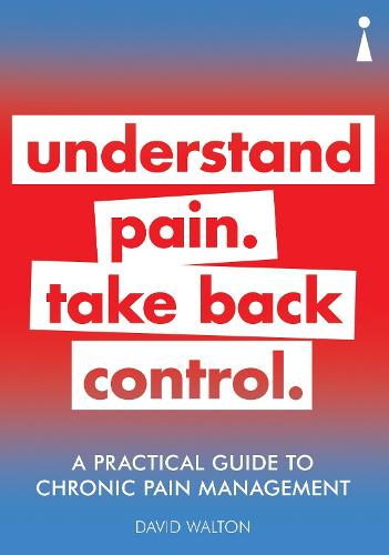 A Practical Guide to Chronic Pain Management: Understand pain. Take back control - Practical Guide Series (Paperback)