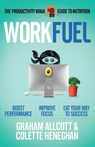 Work Fuel: The Productivity Ninja Guide to Nutrition - Productivity Ninja (Paperback)