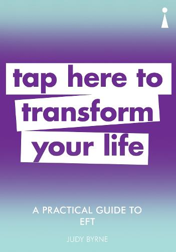 A Practical Guide to EFT: Tap here to transform your life - Practical Guide Series (Paperback)