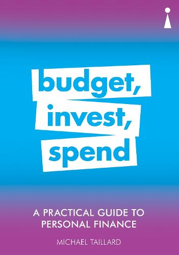 A Practical Guide to Personal Finance: Budget, Invest, Spend - Practical Guide Series (Paperback)