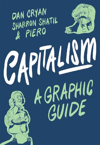 Capitalism: A Graphic Guide - Introducing... (Paperback)