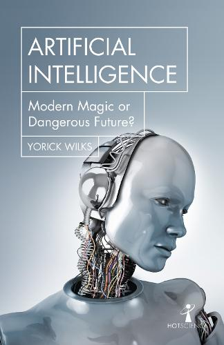 Artificial Intelligence: Modern Magic or Dangerous Future? - Hot Science (Paperback)