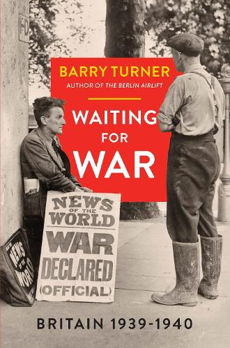 Waiting for War: Britain 1939-1940 (Hardback)