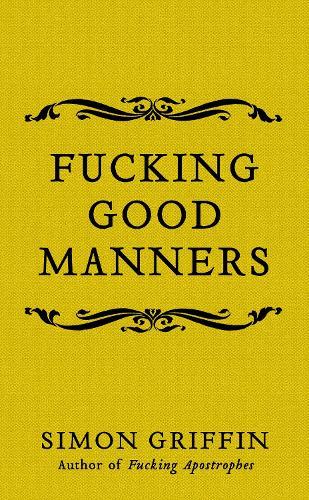 Fucking Good Manners (Hardback)