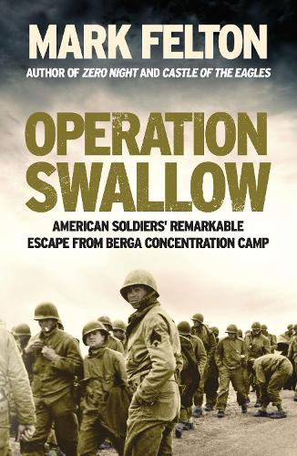 Operation Swallow: American Soldiers' Remarkable Escape From Berga Concentration Camp (Hardback)