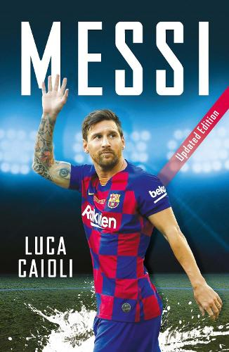 Messi: 2020 Updated Edition - Luca Caioli 44 (Paperback)