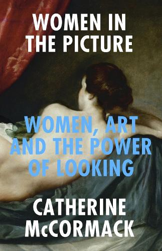 Women in the Picture: Women, Art and the Power of Looking (Hardback)