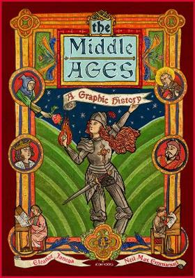 The Middle Ages: A Graphic History - Introducing... (Paperback)