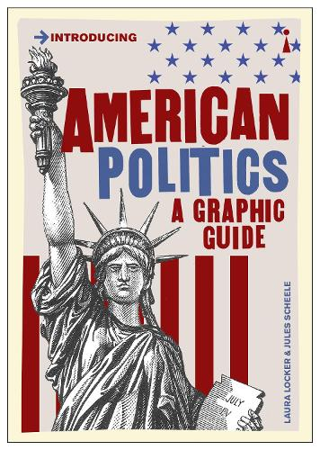 American Politics: A Graphic Guide - Introducing... (Paperback)