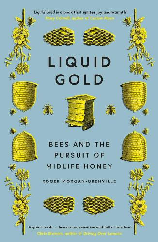 Liquid Gold: Bees and the Pursuit of Midlife Honey (Hardback)