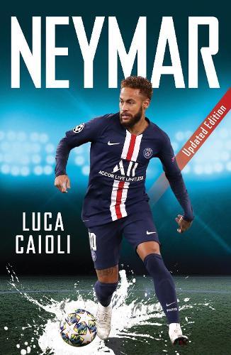 Neymar: 2021 Updated Edition - Luca Caioli (Paperback)