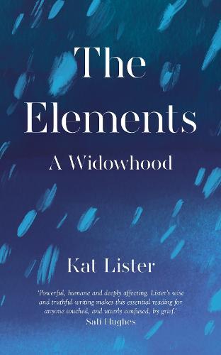 The Elements: A Widowhood (Hardback)