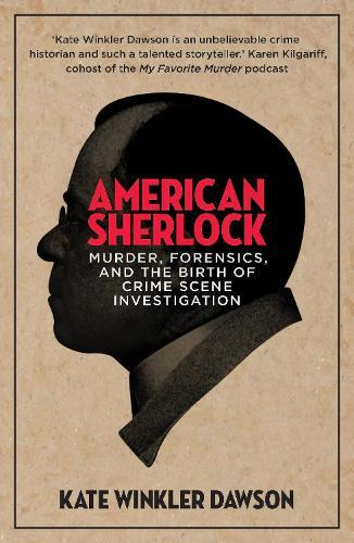 American Sherlock: Murder, forensics, and the birth of crime scene investigation (Paperback)