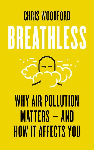 Breathless: Why Air Pollution Matters - and How it Affects You (Paperback)