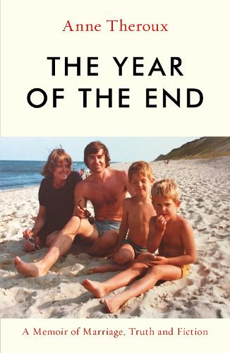The Year of the End: A Memoir of Marriage, Truth and Fiction (Hardback)