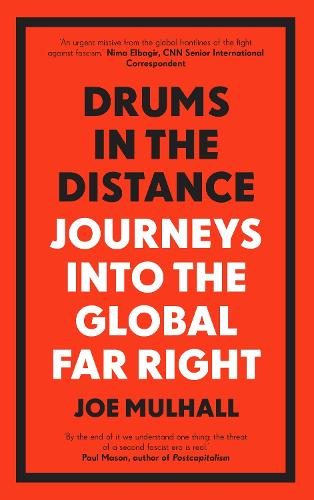 Drums In The Distance: Journeys Into the Global Far Right (Paperback)